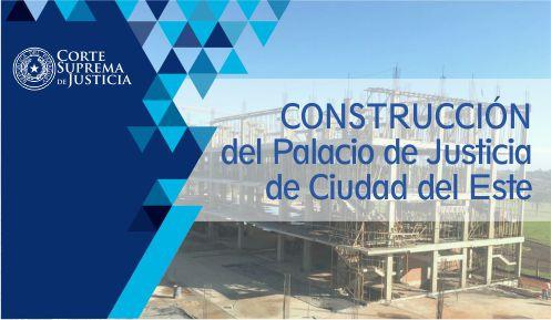 Construcción del Palacio de Justicias de Ciudad del Este